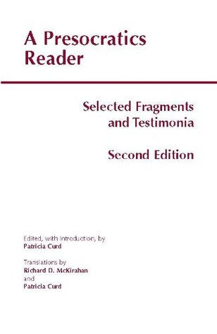A Presocratics Reader (Second Edition) by Richard D. McKirahan