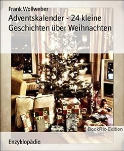 Adventskalender - 24 kleine Geschichten über Weihnachten