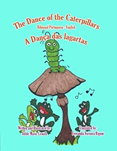 The Dance of the Caterpillars Bilingual Portuguese English