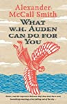 Book cover for What W. H. Auden Can Do for You (Writers on Writers)