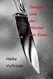 Kurzthriller: Sandra und der Mörder aus Essen