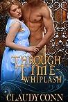 Whiplash (Through Time, #2)