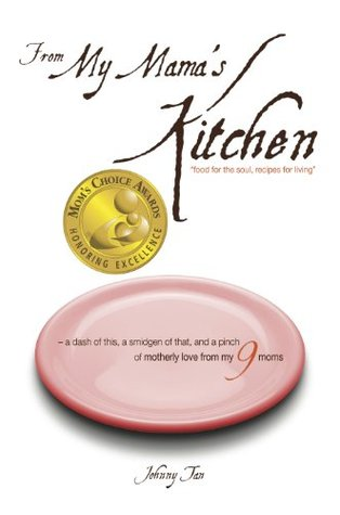 From My Mama S Kitchen Food For The Soul Recipes For Living By Johnny Tan