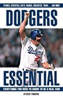 Dodgers Essential (Essential: Everything You Need to Know to be a Real Fan)