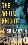 The White Knight by Josh Lanyon