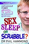 Sex, Sleep or Scrabble: Seriously Funny Answers to Life's Quirkiest Queries
