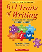 The 6 + 1 traits of writing: the complete guide: grades 3 and up.