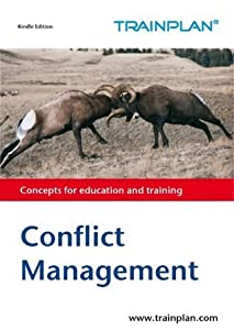 Conflict Management (TRAINPLAN Book 1)