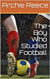 The Boy Who Studied Football (Thinking Football Book 1)