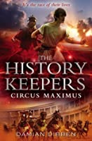 The History Keepers: Circus Maximus (The History Keepers)