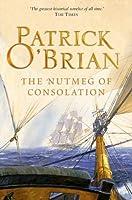 The Nutmeg of Consolation (Aubrey/Maturin Series, Book 14) (Aubrey & Maturin series)