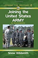 Joining the United States Army: A Handbook (Joining the Military)
