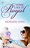 Some Like it Royal (Going Royal, #1)