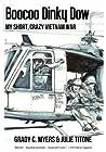 Boocoo Dinky Dow: My short, crazy Vietnam War