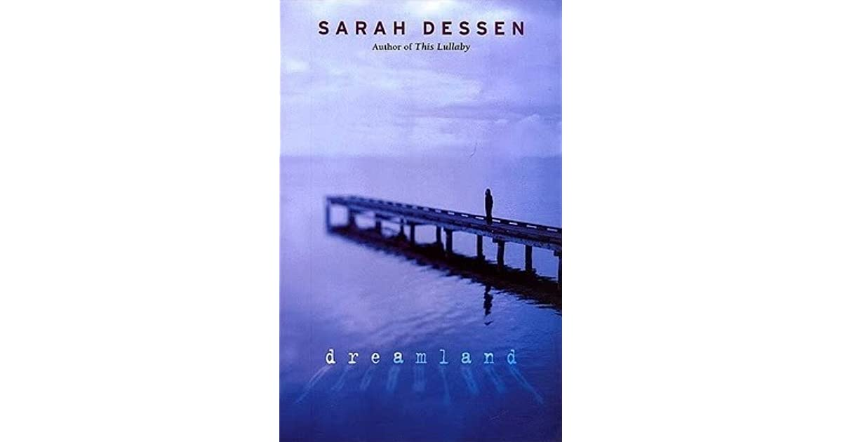 essay on dreamland by sarah dessen