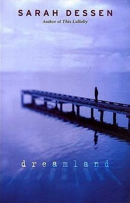Sarah Dessen - Dreamland