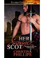 Her Savage Scot (Highland Warrior Chronicles, #1)