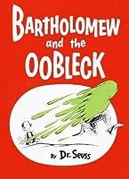 Bartholomew and the Oobleck (Classic Seuss)