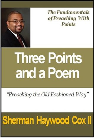 Three Points and a Poem Preaching Method (Learning to Preach In the Black Tradition)