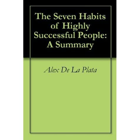 summary of the seven habits of Chapter-by-chapter summary has 34 ratings and 0 reviews save time & understand more this concise summary is designed to take about 15 minutes to read.