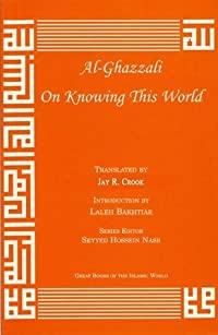 On Knowing This World (Great Books of the Islamic World)