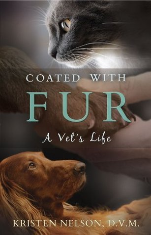 Coated with Fur A Vet's Life