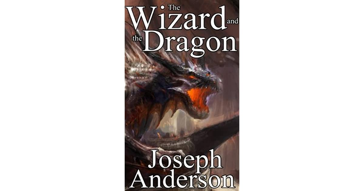 the wizard and the dragon by joseph anderson
