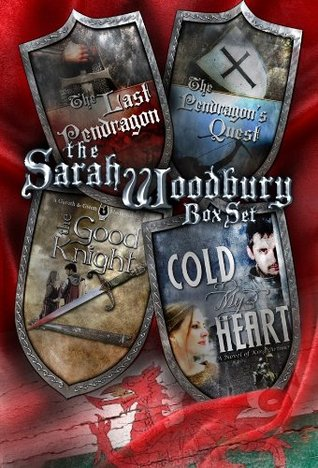 The Sarah Woodbury Box Set - The Good Knight, Cold My Heart, The Last Pendragon, The Pendragon's Quest ((An enhanced ebook))