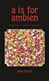 A is for Ambien: (Mommy's little helper)