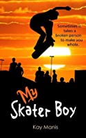 My Skater Boy (X-Treme Boys #2)