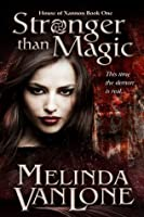 Stronger Than Magic: An Elemental Fantasy Series (House of Xannon Book 1)