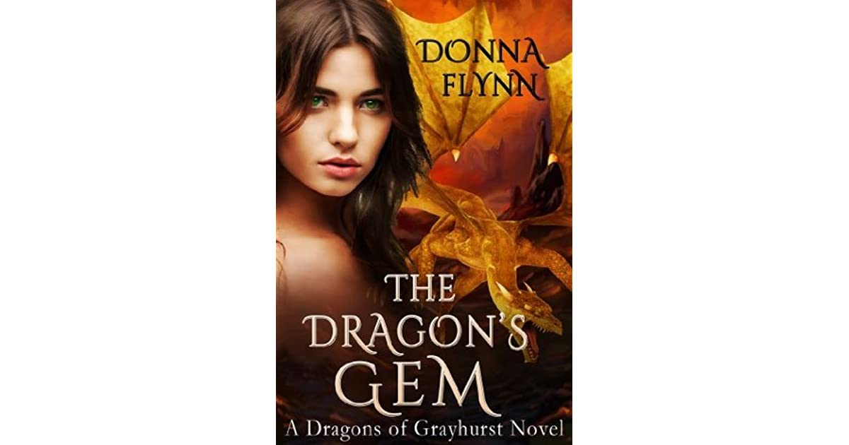 The Dragon's Gem (Dragons of Grayhurst, #1) by Donna Flynn