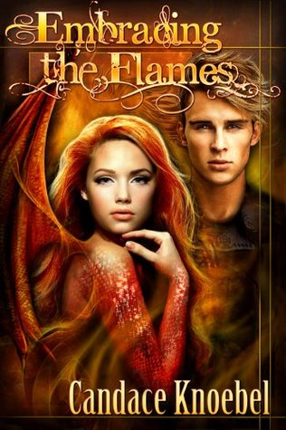 Embracing the Flames by Candace Knoebel