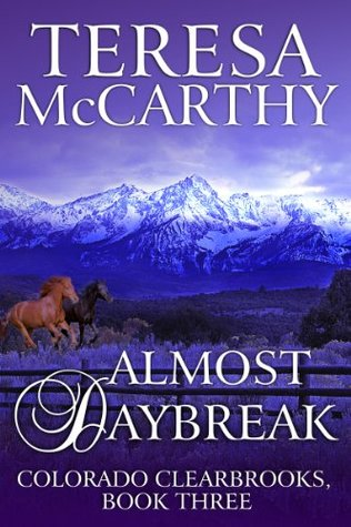 Almost Daybreak (Colorado Clearbrook, #3)