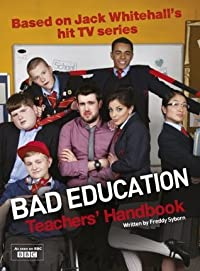 Bad Education: Based on Jack Whitehall's hit TV series