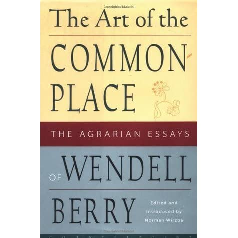 best wendell berry essay Wendell berry's unsettling description of modern life agriculture, education, etc, are given into the hands of the most skilled, best ~ wendell berry.