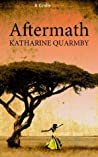 Aftermath by Katharine Quarmby