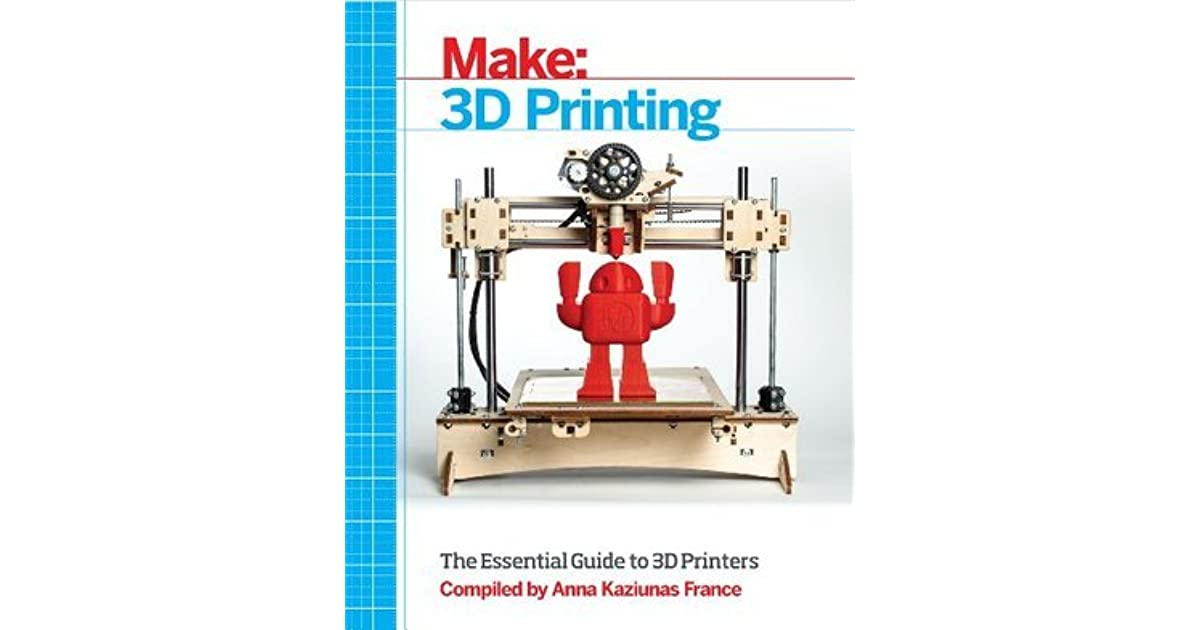The Essential Guide to 3D Printers Make 3D Printing