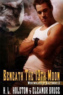 Beneath the 13th Moon (Werewolves of Baltimore, #2)
