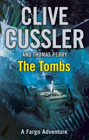 The Tombs Fargo Adventure 4 By Clive Cussler