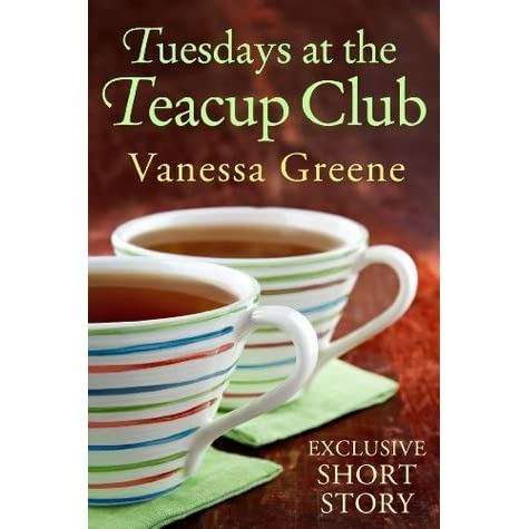Tuesdays at the teacup club by vanessa greene fandeluxe Epub