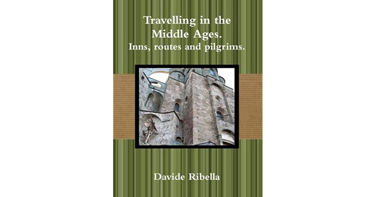 Travelling in the Middle Ages. Inns, routes and pilgrims.