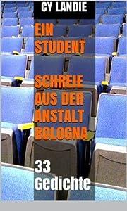 Ein Student - Schreie aus der Anstalt Bologna - 33 Gedichte