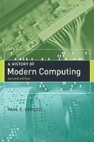 A History of Modern Computing (History of Computing)
