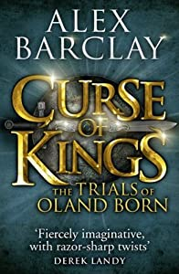 Curse of Kings (The Trials of Oland Born, Book 1)