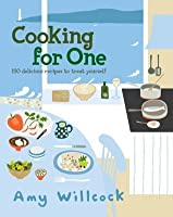 Cooking for One: 150 recipes to treat yourself