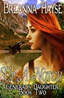 Up a Notch (The General's Daughter)