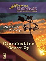 Clandestine Cover-Up (Love Inspired Suspense)