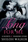 Long For Me (Secrets & Shadows, #0.7)