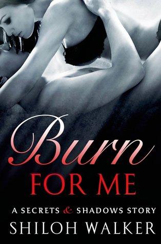 Burn For Me (Secrets & Shadows, #0.5)
